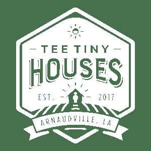 Tee Tiny Houses - Arnaudville, LA